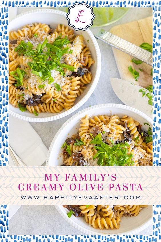 Eva Amurri shares her family's recipe for Creamy Olive Pasta.