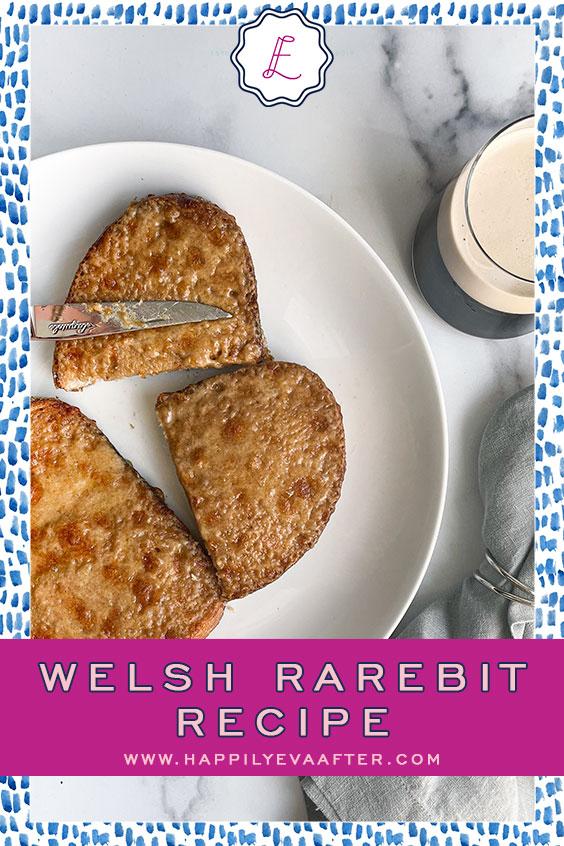 Eden Cale shares her Family's Welsh Rarebit recipe   Happily Eva After   www.happilyevaafter.com